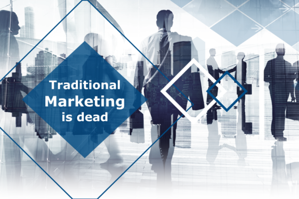 Traditional Marketing is dead